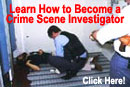 Learn How to Become a Crime Scene Investigator
